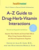 A-Z Guide to Drug-Herb-Vitamin Interactions Revised and Expanded 2nd Edition: Improve Your Health and Avoid Side Effects When Using Common Medications and Natural Supplements Together 画像