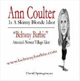 Ann Coulter Is A Skinny Blonde Idiot!