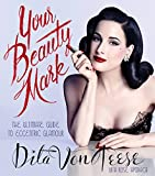 Your Beauty Mark: The Ultimate Guide to Eccentric Glamour (English Edition) 画像