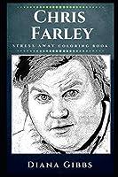 Chris Farley Stress Away Coloring Book: An Adult Coloring Book Based on The Life of Chris Farley. (Chris Farley Stress Away Coloring Books)