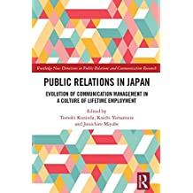 Public Relations in Japan: Evolution of Communication Management in a Culture of Lifetime Employment