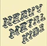 Heavy Metal Kids by Heavy Metal Kids (2009-03-17)