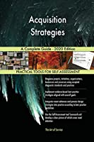 Acquisition Strategies A Complete Guide - 2020 Edition