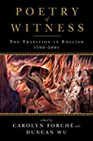 Poetry of Witness: The Tradition in English, 1500 - 2001 by Unknown(2014-01-27)