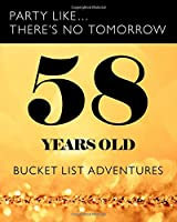 58 Years Old - Bucket List Adventures: 58th Birthday - Alternative Birthday Card - Journal & Notebook Planner - Adventures Log Book - Including Travel Bucket List with Prompts
