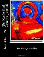 Tea Kettle Red Creative Journal (Fine Art Tea Kettle Creative Journals)