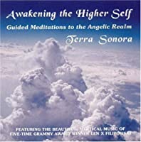 Awakening the Higher Self-Guided Meditations to Th