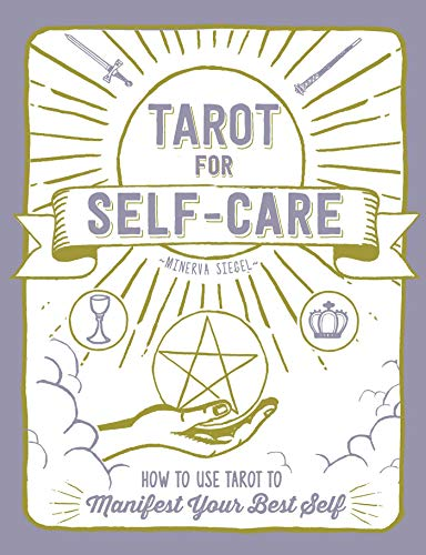Tarot for Self-Care: How to Use Tarot to Manifest Your Best Self (English Edition)