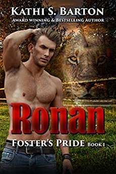 Ronan: Foster's Pride – Lion Shapeshifter Romance (Foster's Pride Book 1) by [Barton, Kathi S.]