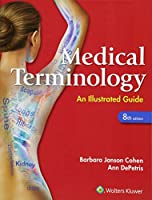 Medical Terminology: An Illustrated Guide (Medical Terminology an Illustrated Guide)