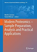 Modern Proteomics – Sample Preparation, Analysis and Practical Applications (Advances in Experimental Medicine and Biology)
