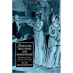 Literature, Education, and Romanticism: Reading as Social Practice, 1780–1832 (Cambridge Studies in Romanticism)