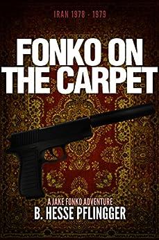 Fonko on the Carpet (Jake Fonko Book 2) by [Pflingger, B. Hesse]