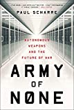 Army of None: Autonomous Weapons and the Future of War 画像