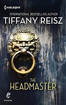 The Headmaster (Shivers Book 15) by [Reisz, Tiffany]