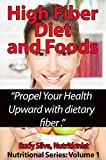 """High Fiber Diet: Use high fiber foods, high fiber diet to Propel Your Health Upward: """"Change your Life, Eliminate Disease with Dietary Fiber"""" (The Nutritional Series Book 1) (English Edition) 画像"""