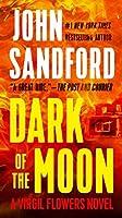 Dark of the Moon (A Virgil Flowers Novel) by John Sandford(2008-09-30)
