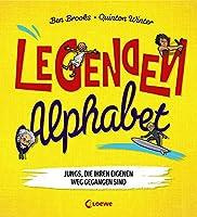 Legenden-Alphabet - Jungs, die ihren eigenen Weg gegangen sind: ABC-Buch mit beruehmten Persoenlichkeiten, Geschenkbuch zum Staerken der Persoenlichkeit