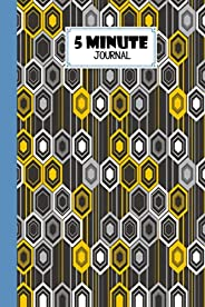 """Five Minute Journal: Premium Hexagons Cover 5 Minute Journal For Practicing Gratitude, 120 Pages, Size 6"""""""