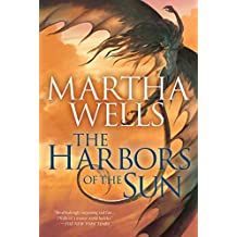 The Harbors of the Sun (The Books of the Raksura Book 5)