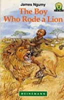 The Boy Who Rode A Lion (Junior African Writers: Level 2)