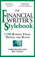The Financial Writer's Stylebook: 1,100 Business Terms Defined and Rated (Journalistic Style Guides)