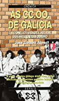 As Cc.oo De Galicia E a Conflictividade Laboral Durante O Franquismo / the Cc.oo of Galicia and Labor Conflict During the Franco Regime