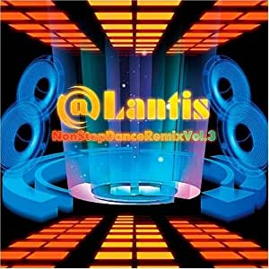 Lantis NonStop Dance Remix Vol.3