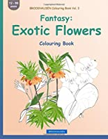 Brockhausen Colouring Book Vol. 3 - Fantasy: Exotic Flowers: Colouring Book