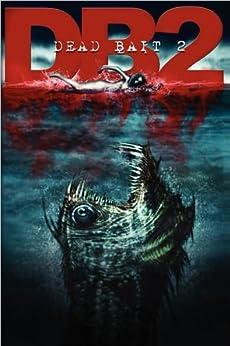 Dead Bait 2 by [Alten, Steve, Ramsey Campbell, Guy N Smith, Tim Curran, James Robert Smith]