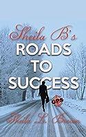 Sheila B's Roads to Success: Gps' God Path to Success