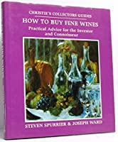 Spurrier S./Ward J. : How to Invest in Fine Wines