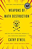 Weapons of Math Destruction: How Big Data Increases Inequality and Threatens Democracy (English Edition) 画像