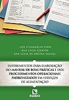 Instrumentos Para Elaboração Do Manual De Boas Práticas E Dos Procedimentos Operacionais Padronizados Em Serviços De Alimentação