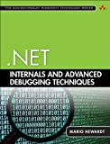 .NET Internals and Advanced Debugging Techniques (2nd Edition) (Addison-Wesley Microsoft Technology Series)