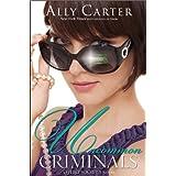 Uncommon Criminals (A Heist Society Novel) (A Heist Society Novel, 2)
