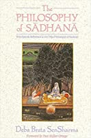 The Philosophy of Sadhana: With Special Reference to the Trika Philosophy of Kashmir (Suny Series in Tantric Studies)