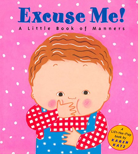 Excuse Me!: a Little Book of Manners (Lift-The-Flap Book)の詳細を見る