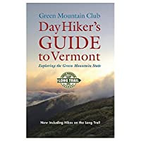 Day Hiker's Guide to Vermont: Trips Beyond the Long Trail