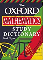 The Oxford Mathematics Study Dictionary