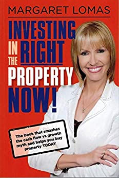 Investing in the Right Property Now! by [Lomas, Margaret]