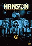 Hanson - Underneath Acoustic Live [NTSC] [Region 2,3,4,5,6] (2004)