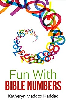 Fun With Bible Numbers: 525 Bible Arithmetic Problems by [Haddad, Katheryn Maddox]
