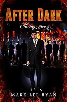 After Dark: Chicago Fire (Urban Fantasy Anthologies Book 2) by [Ryan, Mark Lee]