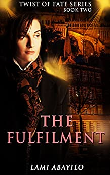 The Fulfilment (Twist Of Fate Book 2) by [Abayilo, Lami]