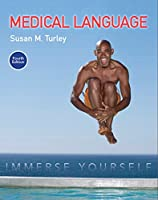Medical Language: Immerse Yourself (4th Edition)