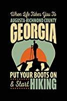 When Life Takes You to Augusta-Richmond County Georgia Put Your Boots on & Start: Travel Journal Lined Augusta-Richmond County, Georgia