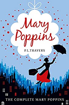 Mary Poppins - the Complete Collection by [Travers, P.L.]