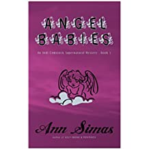 ANGEL BABIES: An Andi Comstock Supernatural Mystery, Book 3 (89,320 words)