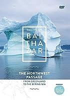 Balthazar Northwest Passage [DVD]